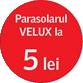 Parasolar VELUX la 5 lei!